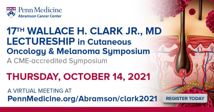 Wallace H. Clark Lectureship in Cutaneous Oncology and Melanoma